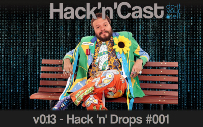 Hack 'n' Cast v0.13 - Hack 'n' Drops #001